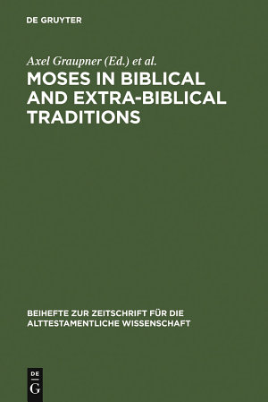 Moses in Biblical and Extra Biblical Traditions PDF