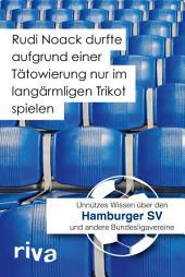 Rudi Noack durfte aufgrund einer Tätowierung nur im langärmligen Trikot spielen: Unnützes Wissen über den Hamburger SV und andere Bundesligavereine