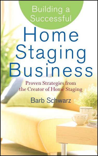 Download Building a Successful Home Staging Business Book