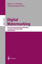 Digital Watermarking: First International Workshop, IWDW 2002, Seoul, Korea, November 21-22, 2002, Revised Papers