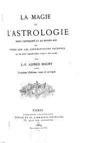 La magie et l'astrologie dans l'antiquité et au moyen âge: ou Étude sur les superstitions païennes qui se sont perpétuées jusqu'à nos jours