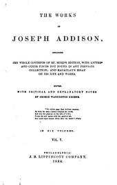 The Works of Joseph Addison: Including the Whole Contents of Bp. Hurd's Edition, with Letters and Other Pieces Not Found in Any Previous Collection ; and Macaulay's Essay on His Life and Works, Volume 2