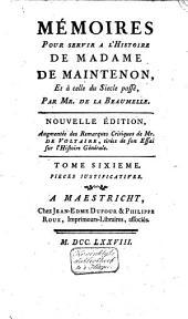 Mémoires pour servir a l'histoire de madame de Maintenon, et à celle du siecle passé: Volume6