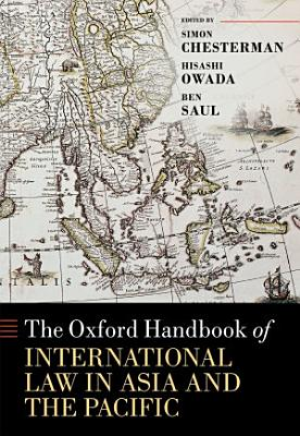 The Oxford Handbook of International Law in Asia and the Pacific PDF