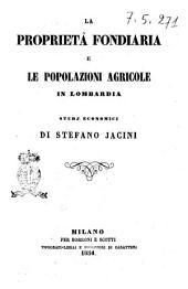 La proprietà fondiaria e le popolazioni agricole in Lombardia studj economici di Stefano Jacini