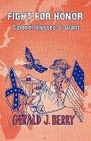 Fight for Honor  Colonel Ulysses S  Grant PDF