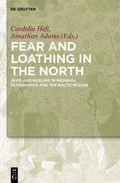 Fear and Loathing in the North: Jews and Muslims in Medieval Scandinavia and the Baltic Region