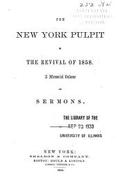 The New York Pulpit in the Revival of 1858: A Memorial Volume of Sermons