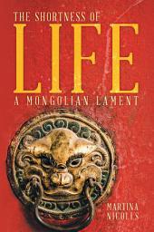 The Shortness of Life: A Mongolian Lament