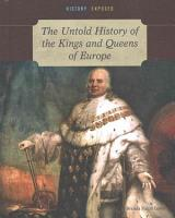 The Untold History of the Kings and Queens of Europe PDF