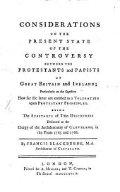 Considerations on the present state of the controversy between the Protestants and Papists of Great Britain
