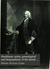 Heathiana: Notes Genealogical and Biographical of the Family of Heath, Especially of the Descendants of Benjamin Heath, D.C.L., of Exeter