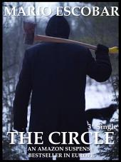 The Circle: Single 3: A Dark Psychological Thriller