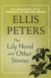 The Lily Hand: And Other Stories