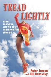 Tread Lightly: Form, Footwear, and the Quest for Injury-Free Running