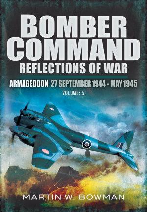 Bomber Command  Armageddon  27 September 1944   May 1945