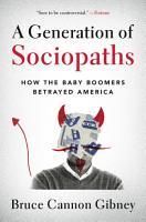 A Generation of Sociopaths PDF