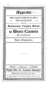 Appendix pro Sanctimonialibus Discalceatis Ordinis Beatissimæ Virginis Mariæ de Monte Carmelo in Gallia