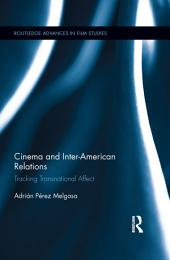 Cinema and Inter-American Relations: Tracking Transnational Affect
