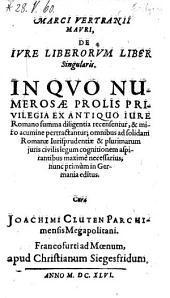 De jure liberorum liber singularis nunc primum in Germania editus cura Joachimi Cluten