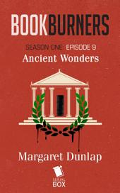 Ancient Wonders (Bookburners Season 1 Episode 9)