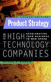 Product Strategy for High Technology Companies: Edition 2
