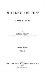 Morley Ashton: A Story of the Sea, Volume 2