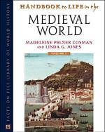 Handbook to Life in the Medieval World, 3-Volume Set