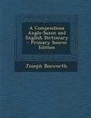 A Compendious Anglo Saxon and English Dictionary   Primary Source Edition PDF
