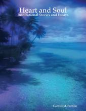 Heart and Soul: Inspirational Stories and Essays