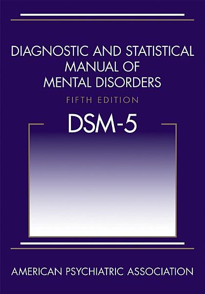 Download Diagnostic and Statistical Manual of Mental Disorders  DSM 5    Book