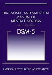 Diagnostic and Statistical Manual of Mental Disorders (DSM-5®)