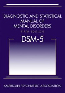 Diagnostic and Statistical Manual of Mental Disorders  DSM 5    Book
