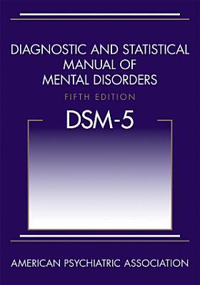 Diagnostic and Statistical Manual of Mental Disorders  DSM 5