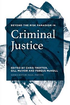 Beyond the Risk Paradigm in Criminal Justice PDF