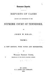 Tennessee Reports: Reports of Cases Argued and Determined in the Supreme Court of Tennessee, Volume 1