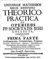 Institutio Brevis universae Matheseos: ex operibus Patrium Societatis Jesu collecta
