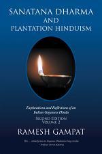 Sanatana Dharma and Plantation Hinduism (Second Edition Volume 2)