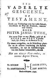 Een vaderlyk geschenk of Testament, zynde een verklaring over het vyfde gebodt, betreffende de pligt der kinderen, omtrent haar ouders...