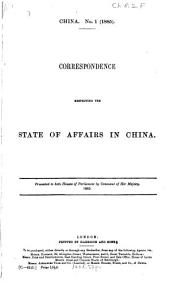 China: A Collection of Correspondence and Papers Relating to Chinese Affairs