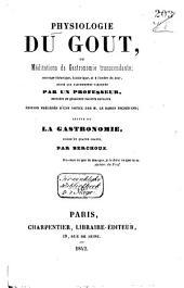 Physiologie du goût, ou méditations de gastronomie transcendante: ouvrage théorique, historique ...