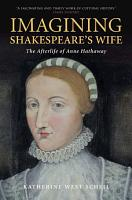 Imagining Shakespeare s Wife PDF