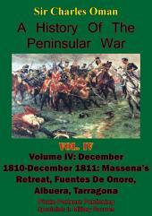 A History of the Peninsular War, Volume IV December 1810-December 1811: Massena's Retreat, Fuentes De Onoro, Albuera, Tarragona [Illustrated Edition]