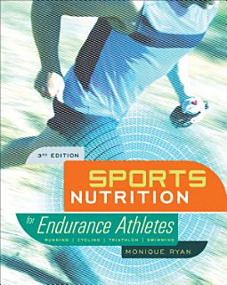 Sports Nutrition for Endurance Athletes  3rd Ed  Book