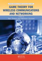 Game Theory for Wireless Communications and Networking PDF