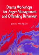 Drama Workshops for Anger Management and Offending Behaviour PDF