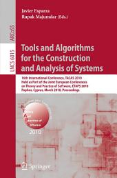 Tools and Algorithms for the Construction and Analysis of Systems: 16th International Conference, TACAS 2010, Held as Part of the Joint European Conference on Theory and Practice of Software, ETAPS 2010, Paphos, Cyprus, March 20-29, 2010, Proceedings