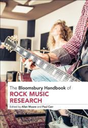 The Bloomsbury Handbook Of Rock Music Research Book PDF
