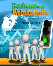 Business and Website Traffic: Your Complete Website Traffic Guide