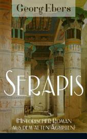Serapis (Historischer Roman aus dem alten Ägypten) - Vollständige Ausgabe